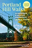 Portland Hill Walks: 24 Explorations in Parks and Neighborhoods, Completely Revised and Expanded