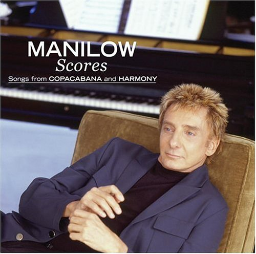 BARRY MANILOW - Scores: Songs From Copacabana and Harmony - Zortam Music