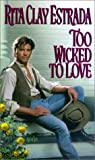 img - for Too Wicked To Love (Zebra Historical Romance) book / textbook / text book