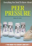 img - for Everything You Need to Know about Peer Pressure (Need to Know Library) book / textbook / text book