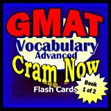 GMAT Prep Test ESSENTIAL VOCABULARY Flash Cards--CRAM NOW!--GMAT Exam Review Book & Study Guide (GMAT Cram Now!)