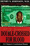 Double-Crossed for Blood: O. J. Simpson's Constitutional Disaster- Suppression of Evidence & Perversion of Justice