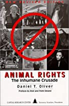 Animal Rights: The Inhumane Crusade (Studies in Organization Trends)