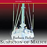 Suspicion of Malice: A Gail Connor and Anthony Quintana Novel | Barbara Parker