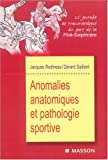 Anomalies anatomiques et pathologie sportive : 22e journe de traumatologie du sport de la Piti-Salptrire