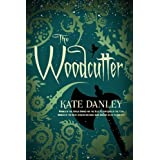 The Woodcutter ~ Kate Danley