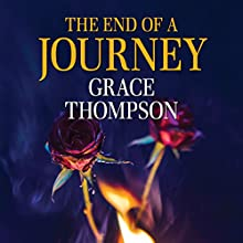 The End of a Journey (       UNABRIDGED) by Grace Thompson Narrated by Anne Cater