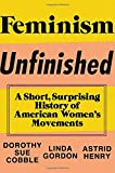 img - for Feminism Unfinished: A Short, Surprising History of American Women's Movements book / textbook / text book