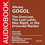 The Overcoat, The Lost Letter, and May Night, or the Drowned Maiden [Russian Edition] | Nikolai Gogol