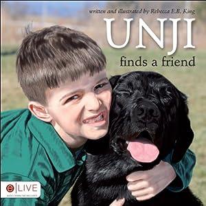 Unji Finds a Friend | [Rebecca E. B. King]