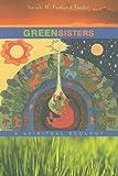 Green Sisters: A Spiritual Ecology