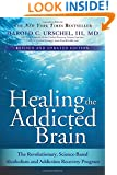Healing the Addicted Brain: The Revolutionary, Science-Based Alcoholism and Addiction Recovery Program