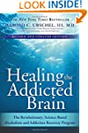 Healing the Addicted Brain: The Revol...
