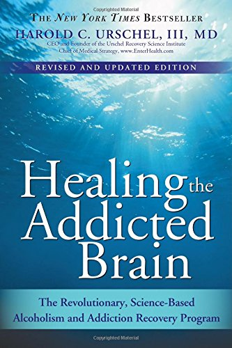 Healing the Addicted Brain: The Revolutionary,...