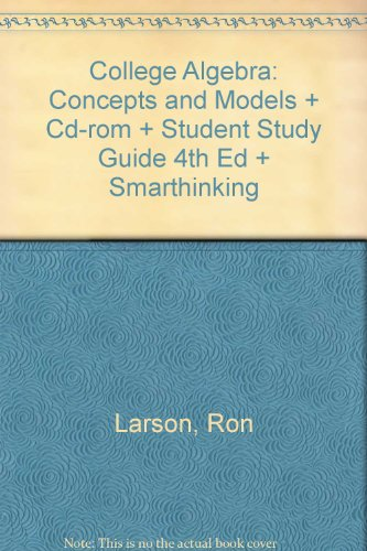College Algebra: Concepts And Models With Cd-rom And Student Study Guide, Fourth Edition And Smarthinking