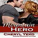 Mountain Hero (       UNABRIDGED) by Cheryl Yeko Narrated by Alan Taylor