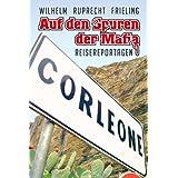 """Auf den Spuren der Mafia (Reisereportagen)von """"Wilhelm Ruprecht Frieling"""""""