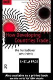 img - for How Developing Countries Trade: The Institutional Constraints book / textbook / text book
