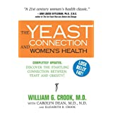The Yeast Connection and Women's Health (The Yeast Connection Series) ~ William G. Crook