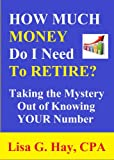 img - for How Much Money Do I Need to Retire? Taking the Mystery Out of Knowing Your Number book / textbook / text book