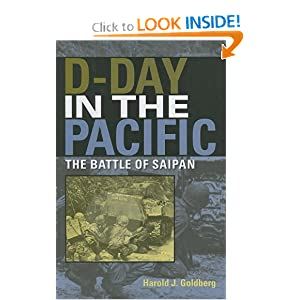 D-Day in the Pacific: The Battle of Saipan (Twentieth-Century Battles) by Harold J. Goldberg and Harold J. Goldberg