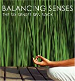 Balancing Senses: The Six Senses Spa