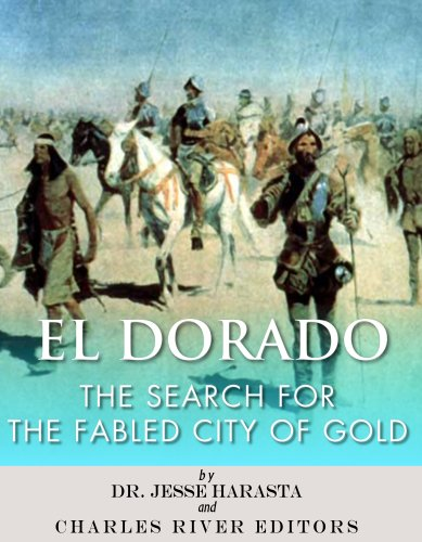 El Dorado: The Search For The Fabled City Of Gold