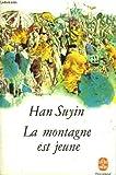 echange, troc Han Suyin - La montagne est jeune