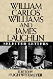 William Carlos Williams and James Laughlin: Selected Letters