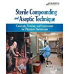 Sterile Compounding and Aseptic Techn...