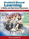 img - for Problem-Based Learning in Middle and High School Classrooms: A Teacher's Guide to Implementation by Lambros, Marian Ann (2004) Paperback book / textbook / text book