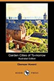 Garden Cities of To-Morrow (Illustrated Edition) (Dodo Press) (140995031X) by Howard, Ebenezer