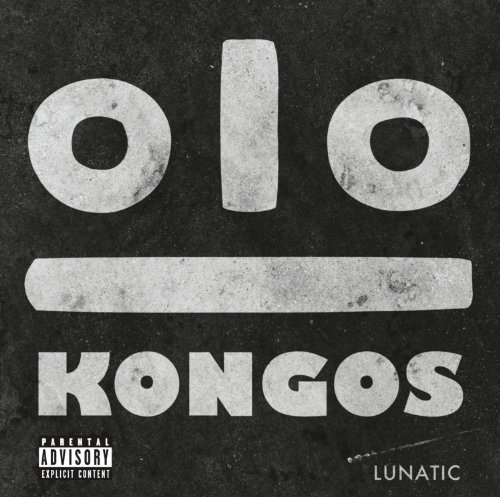 Lunatic by Kongos (2014-02-25)