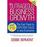 img - for [ Outrageous Business Growth: The Fast Track to Explosive Sales in Any Economy Bermont, Debbie ( Author ) ] { Paperback } 2006 book / textbook / text book