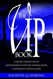 "The VIP Book: A Deluxe Compilation of Entertainment Industry Awards Shows, Conferences, Events & More (Entertainment Power Players® ""How To"" Series)"