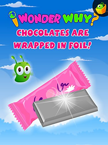 I Wonder Why? Chocolates Are Wrapped In Foil!