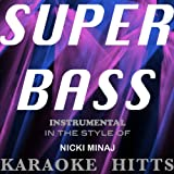 "Super Bass - Nicki Minaj ""Super Bass"" Tribute [Karaoke/Instrumental] - Single"