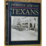 Pioneer Jewish Texans: Their Impact on Texas and American History for Four Hundred Years 1590-1990