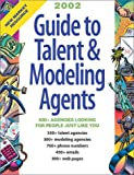 Guide to Talent & Modeling Agents: The Best Source for Reaching 1000+ Agencies Looking for Folks Like We!