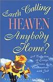 Earth Calling Heaven : Anybody Home?