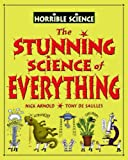 The Stunning Science of Everything (Horrible Science) (0439959055) by Arnold, Nick