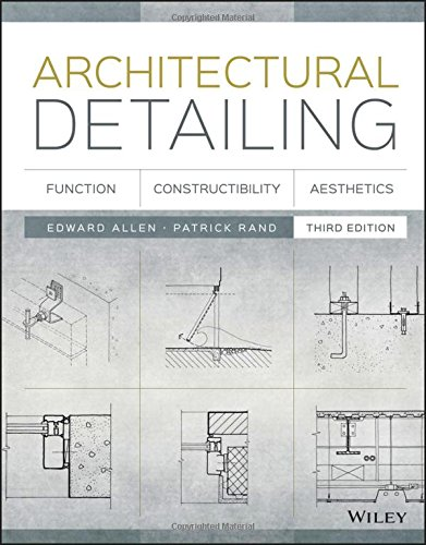 Download Architectural Detailing: Function, Constructibility, Aesthetics