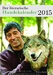 Der literarische Hundekalender 2015:...