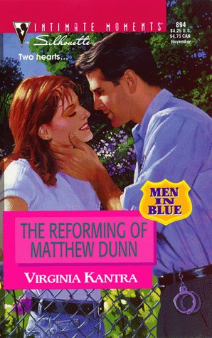 Reforming Of Matthew Dunn (Men In Blue) (Silhouette Intimate Moments, 894), VIRGINIA KANTRA