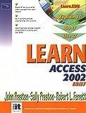 Learn Access 2002 Brief (0130613134) by Preston, John