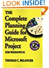 The Complete Planning Guide for Microsoft Project, For Windows 95 and Windows 3.1