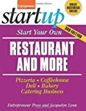 img - for Start Your Own Restaurant Business and More: Pizzeria, Coffeehouse, Deli, Bakery, Catering Business 1st (first) Edition by Lynn, Jacquelyn published by Entrepreneur Press (2009) book / textbook / text book