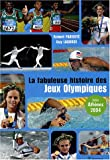 La fabuleuse histoire des Jeux Olympiques