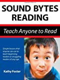 img - for By Kathy Foster Sound Bytes Reading: Teach Anyone to Read Well with Easy Phonics Lessons and Stories for Your Child, [Paperback] book / textbook / text book