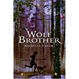 Chronicles of Ancient Darkness #1: Wolf Brother (Chronicles of Ancient Darkness) ~ Michelle Paver
